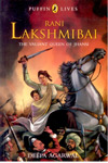 Rani Lakshmibai the Valiant Queen of Jhansi
