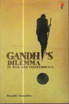 Gandhis Dilemma in war and Independence