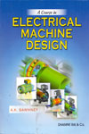 A Course In Electrical Machine Design