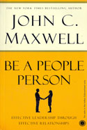 Be A People Person Effective Leadership Through Effective Relationships
