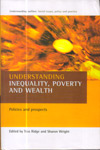 Understanding Inequality Poverty and Wealth : Policies and Prospects