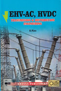 EHV AC HVDC Transmission and Distribution Engineering