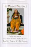 His Divine Presence In Celebration of the Divine Avataric World Teacher
