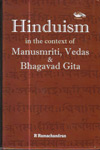 Hinduism in the Context of Manusmriti Vedas and Bhagavad Gita