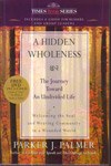 A Hidden Wholeness the Journey Toward an Undivided Life