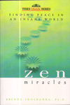 Zen Miracles Finding Peace in an Insane World