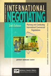 International Negotiating : Planning and Conducting International Commercial Negotiations
