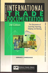 International Trade Documentation : The documents of exporting importing shipping and banking