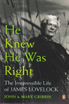 He Knew He Was Right the Irrepressible Life of James Lovelock