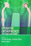 Operative Orthopaedics the Stanmore Guide