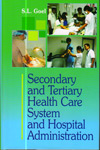 Secondary and Tertiary Health Care System and Hospital Administration