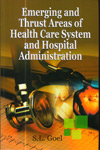 Emerging and Thrust Areas of Health Care System and Hospital Administration