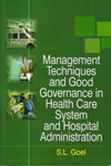 Management Techniques and Good Governance in Health Care System and Hospital Administration