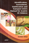 Identification Assessment Stabilization and Transport (IAST) Manual for Acutely Ill Children
