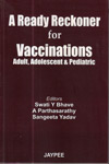 A Ready Reckoner for Vaccinations Adult Adolescent and Pediatric