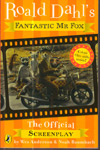 Fantastic Mr Fox the Official Screenplay