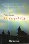 Not Exactly Shangri la