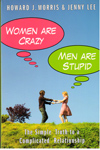 Women are Crazy Men are Stupid the Simple Truth to a Complicated Relationship