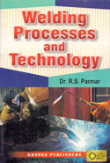 Welding Processes and Technology