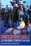 Uncertain Eagle US Military Strategy in Asia
