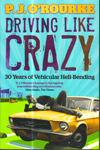 Driving Like Crazy 30 Years of Vehicular Hell Bending
