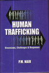 Human Trafficking Dimensions Challenges and Responses