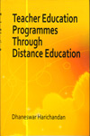 Teacher Education Programmes through Distance Education