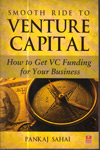 Smooth Ride to Venture Capital : How to get VC Funding for Your Business