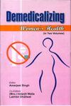 Demedicalizing Womens Health In 2 Vol