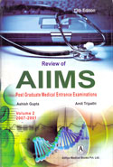 Review of AIIMS Post Graduate Medical Entrance Examinations Volume 2 2007-2001