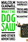 What the Dog Saw And Other Adventures