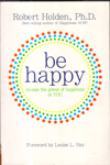 Be Happy Release the Power of Happiness in You