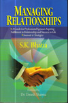 Managing Relationships : A guide for professional spouses aspiring fulfilment in relationship and success in life