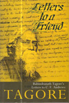 Letters to a Friend Rabindranath Tagores Letters to CF Andrews