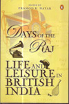 Days of the Raj Life and Leisure in British India
