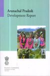 Arunachal Pradesh Development Report