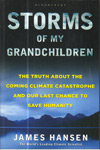 Storms of my Grandchildren theTtruth About the Coming Climate Catastrophe and Our Last Chance to Save Humanity