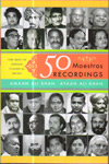 50 Maestros 50 Recordings the Best of Indian Classical Music