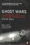 Ghost Wars The Secret History of the CIA Afghanistan and Bin Laden from the Soviet Invasion to September 10 2001