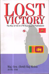 Lost Victory the Rise and Fall of LTTE Supremo V Prabhakaran