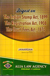 Digest on The Indian Stamp Act 1899 The Registration Act 1908 The Court Fees Act 1870