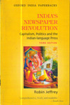 Indias Newspaper Revolution : Capitalism Politics and the Indian Language Press