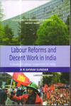 Labour Reforms and Decent Work in India