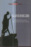 Gandhigiri : Inspirations from the Mahatma for today