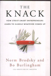 The Knack How Street Smart Entrepreneurs Learn to Handle Whatever Comes Up