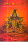 Sri Shiva Lila the Play of the Divine in the Form of Lord Shiva