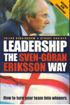 Leadership The SVEN Goran Eriksson Way : How to turn your team into winners