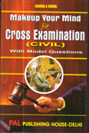 Makeup Your Mind for Cross Examination (Civil) with Model Questions