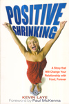 Positive Shrinking : A Story that will Change Your Relationship with Food Forever