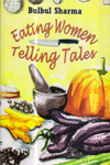 Eating Women Telling Tales